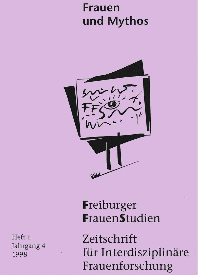 FGS – Freiburger GeschlechterStudien 1-1998: Frauen und Mythos