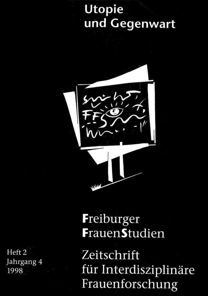 FGS – Freiburger GeschlechterStudien 2-1998: Utopie und Gegenwart