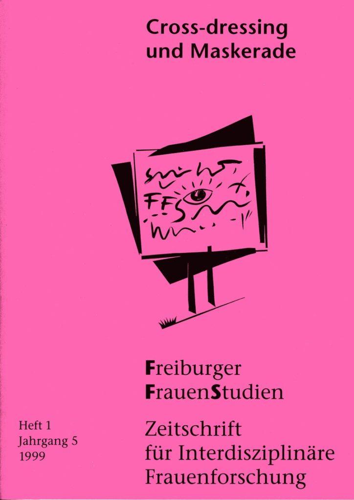 FGS – Freiburger GeschlechterStudien 1-1999: Cross-dressing und Maskerade