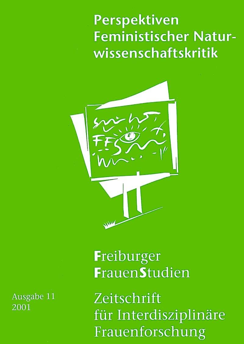 FGS – Freiburger GeschlechterStudien 2001: Perspektiven Feministischer Naturwissenschaftskritik