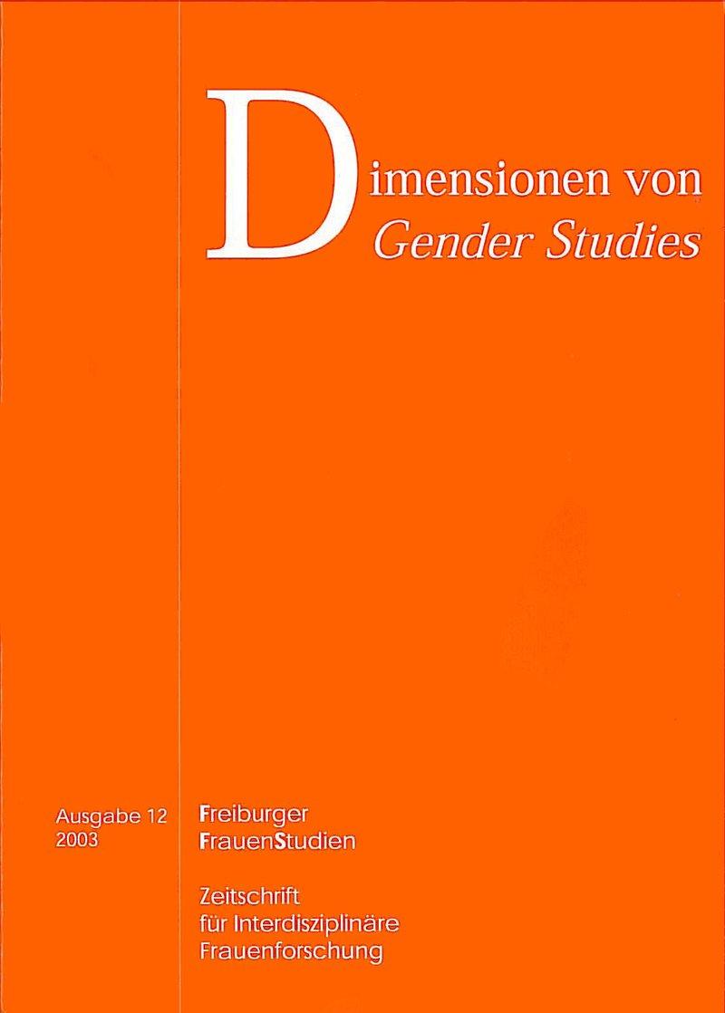 FGS – Freiburger GeschlechterStudien 1-2003: Dimensionen von Gender Studies, Band I