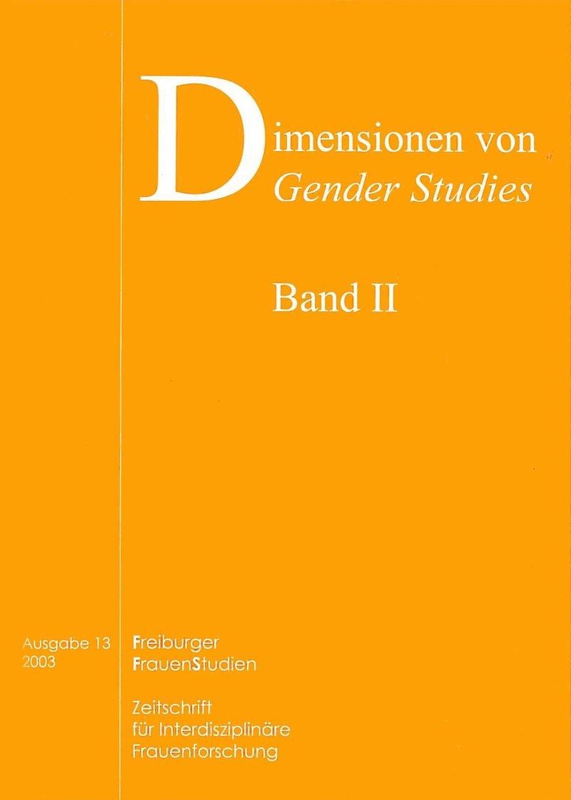 FGS – Freiburger GeschlechterStudien 2-2003: Dimensionen von Gender Studies, Band II
