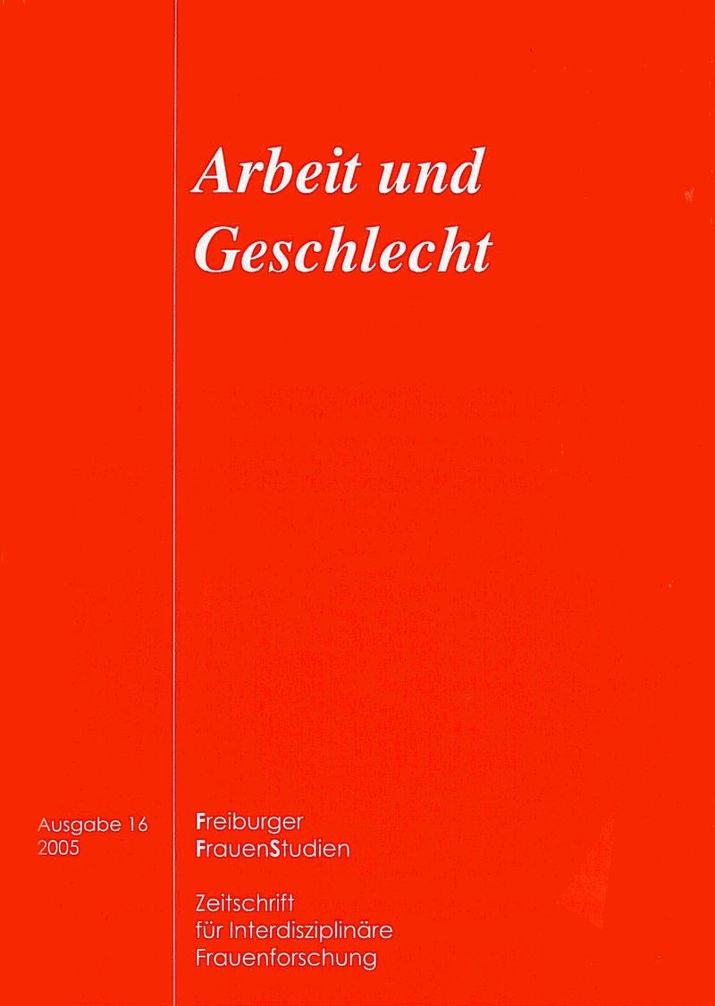 FGS – Freiburger GeschlechterStudien 1-2005: Arbeit und Geschlecht