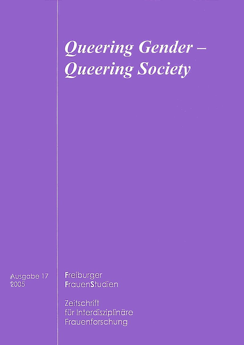 FGS – Freiburger GeschlechterStudien 2-2005: Queering Gender – Queering Society