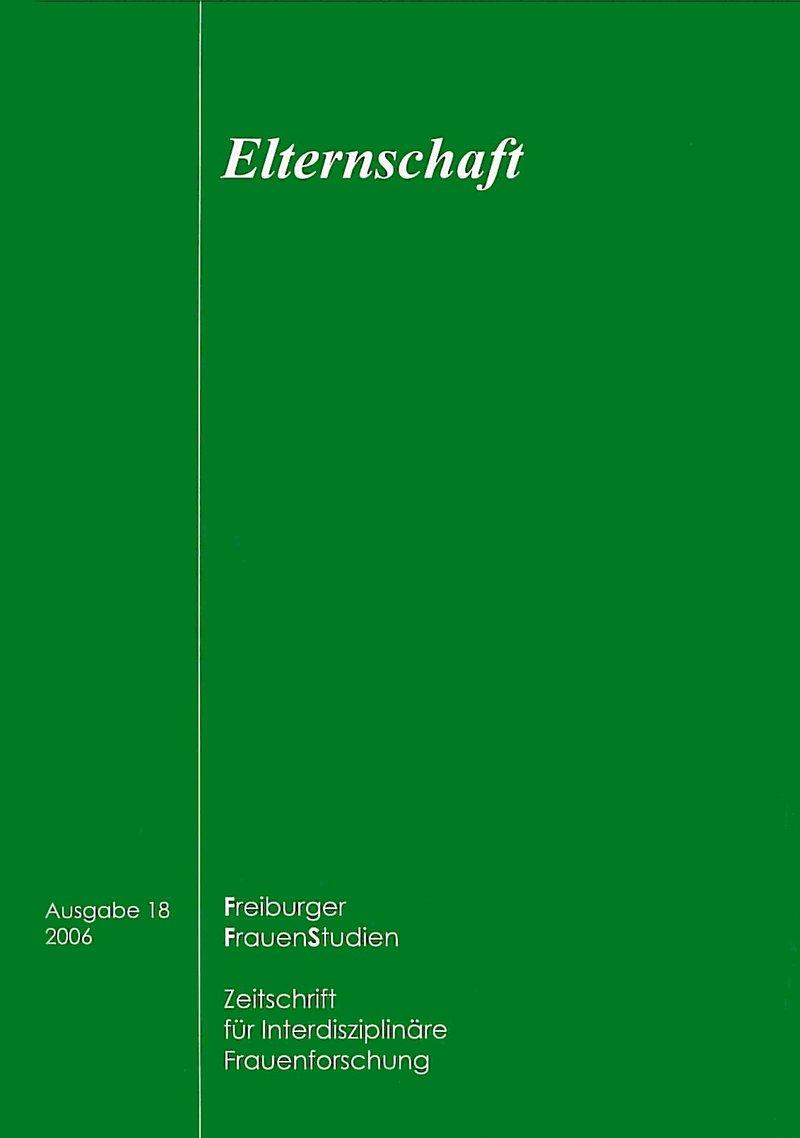 FGS – Freiburger GeschlechterStudien 1-2006: Elternschaft