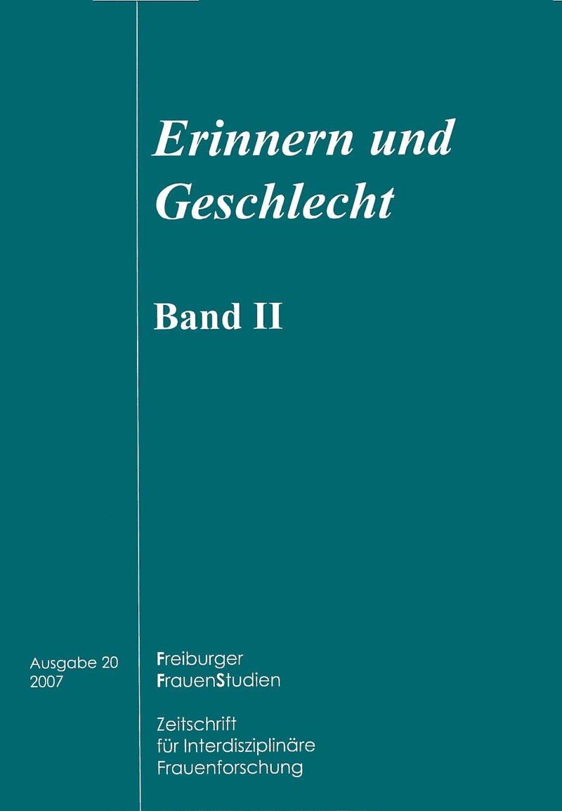 FGS – Freiburger GeschlechterStudien 1-2007: Erinnern und Geschlecht, Band II