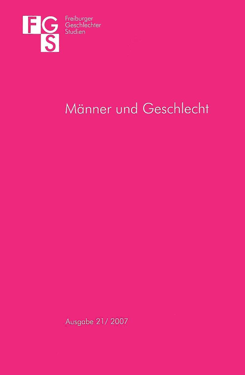 FGS – Freiburger GeschlechterStudien 2-2007: Männer und Geschlecht