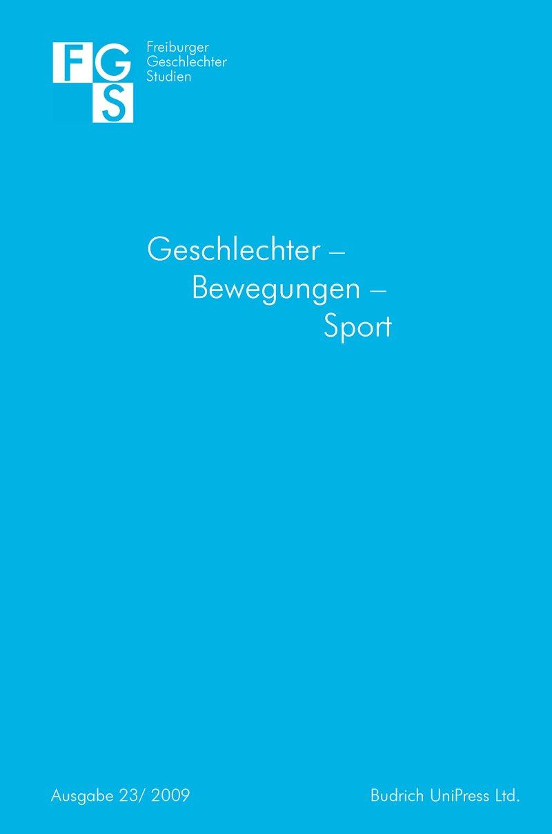 FGS – Freiburger GeschlechterStudien 2009: Geschlechter – Bewegungen – Sport