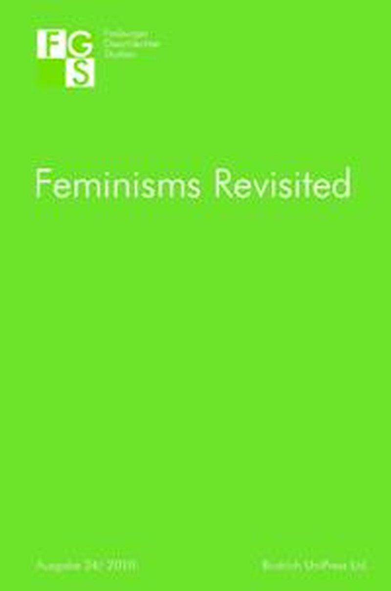FGS – Freiburger GeschlechterStudien 2010: Feminisms Revisited