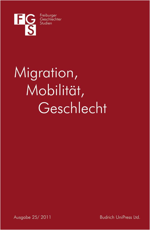 FGS – Freiburger GeschlechterStudien 2011: Migration – Mobilität – Geschlecht