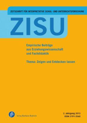 ZISU – Zeitschrift für interpretative Schul- und Unterrichtsforschung 2 (2013): Zeigen und Entdecken lassen
