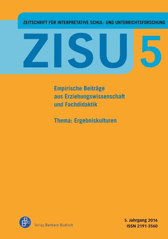 ZISU – Zeitschrift für interpretative Schul- und Unterrichtsforschung 5 (2016): Ergebniskulturen