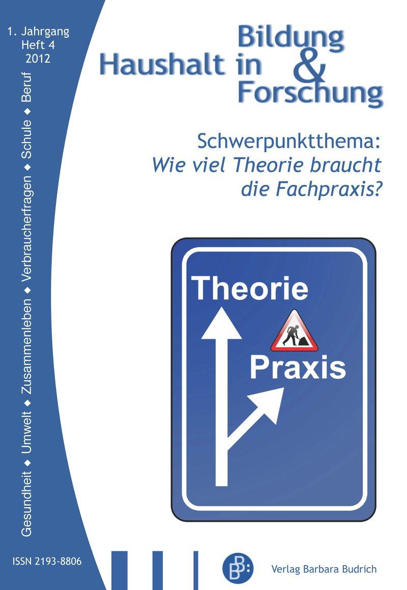 HiBiFo – Haushalt in Bildung & Forschung 4-2012: Wie viel Theorie braucht die Fachpraxis?