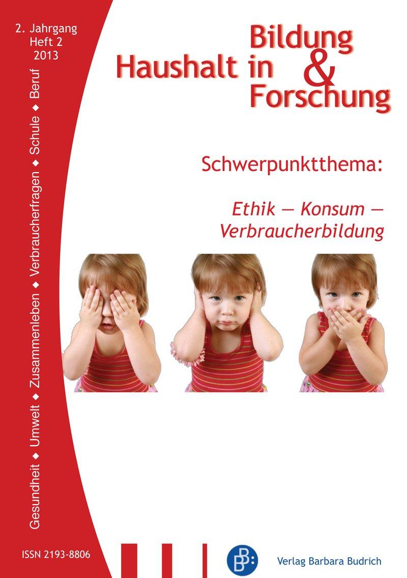 HiBiFo – Haushalt in Bildung & Forschung 2-2013: Ethik – Konsum – Verbraucherbildung