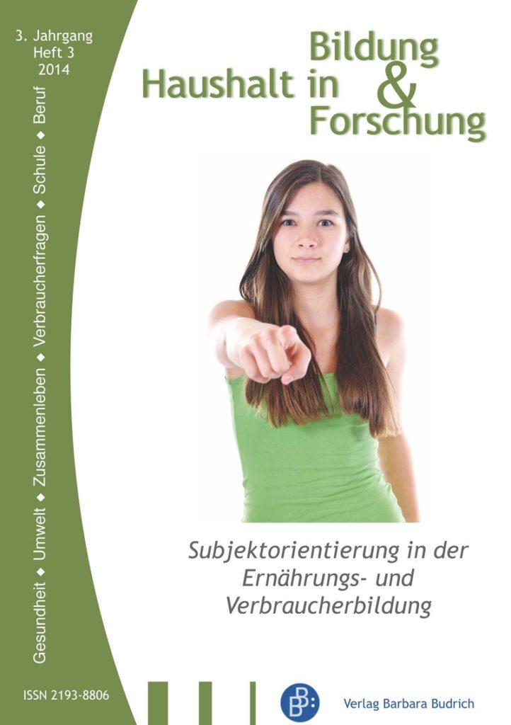 HiBiFo – Haushalt in Bildung & Forschung 3-2014: Subjektorientierung in der Ernährungs- und Verbraucherbildung