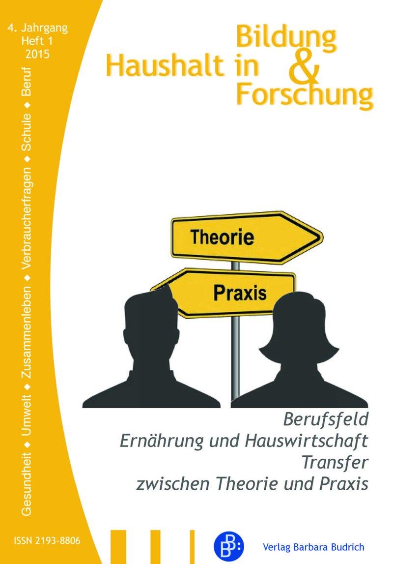 HiBiFo – Haushalt in Bildung & Forschung 1-2015: Berufsfeld: Ernährung und Hauswirtschaft. Transfer zwischen Theorie und Praxis