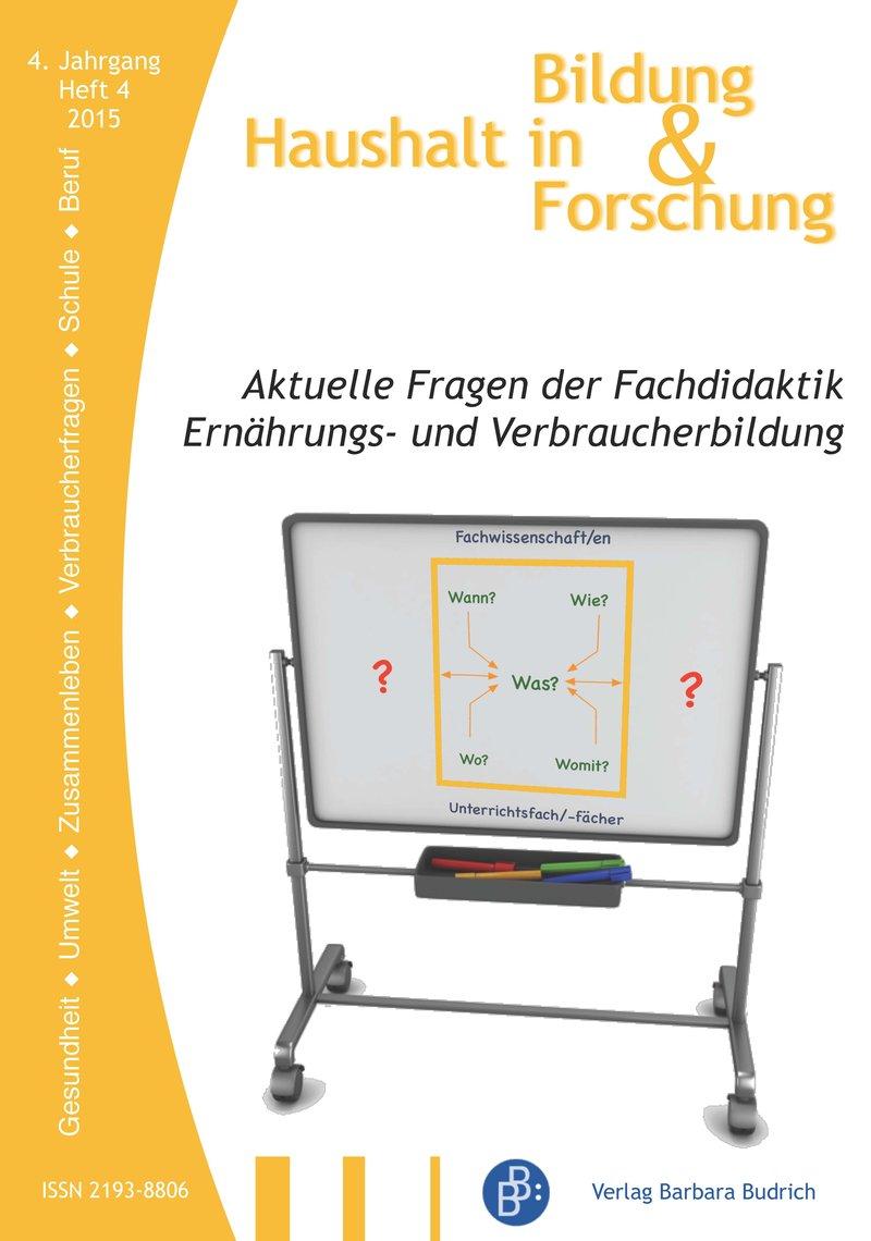 HiBiFo – Haushalt in Bildung & Forschung 4-2015: Aktuelle Fragen der Fachdidaktik Ernährungs- und Verbraucherbildung