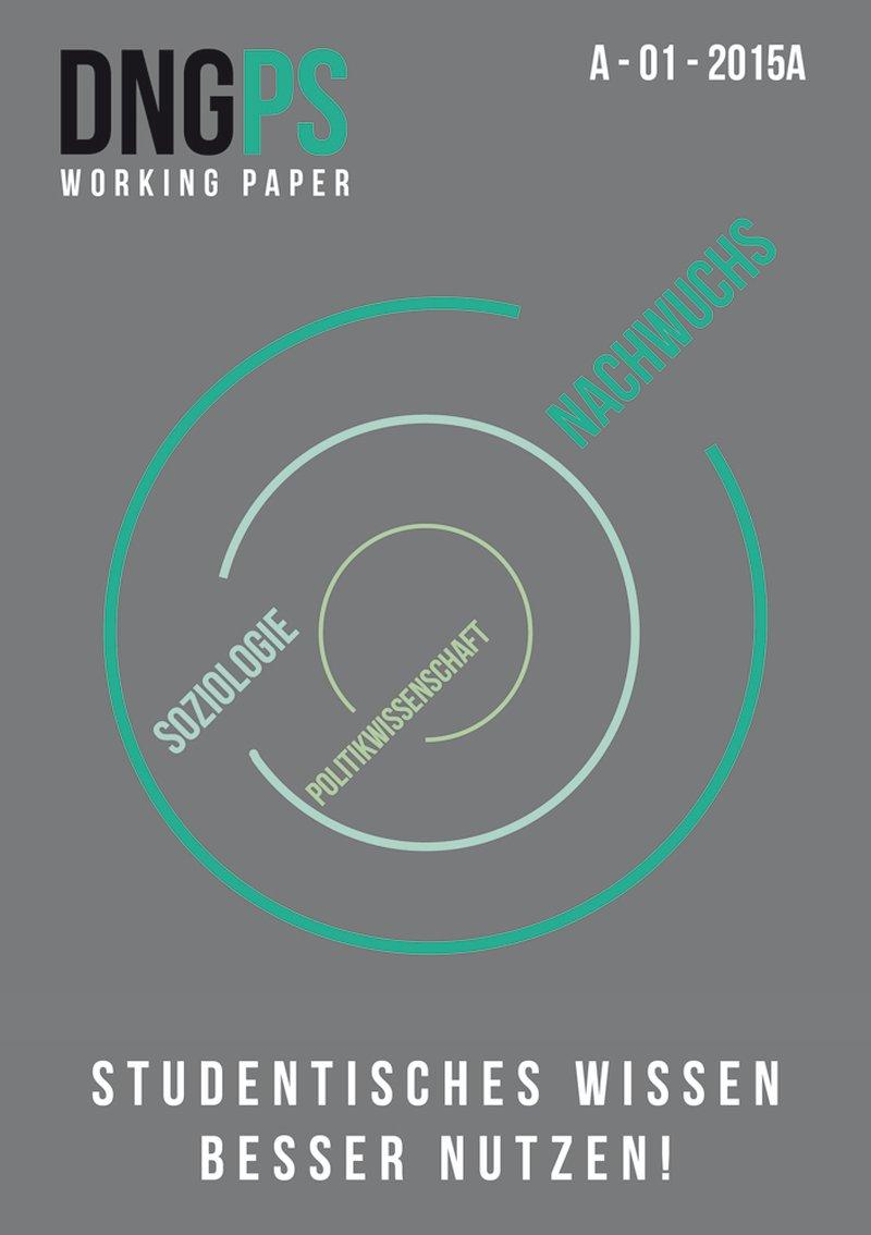 DNGPS Working Paper – Deutsche Nachwuchsgesellschaft für Politik- und Sozialwissenschaft e.V.