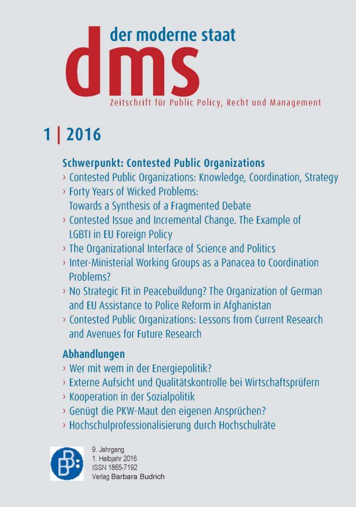 """dms – der moderne staat – Zeitschrift für Public Policy, Recht und Management 1-2016: """"Contested Public Organizations: Knowledge, Coordination, Strategy"""""""
