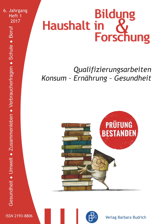 HiBiFo – Haushalt in Bildung & Forschung 1-2017: Qualifizierungsarbeiten. Konsum – Ernährung – Gesundheit