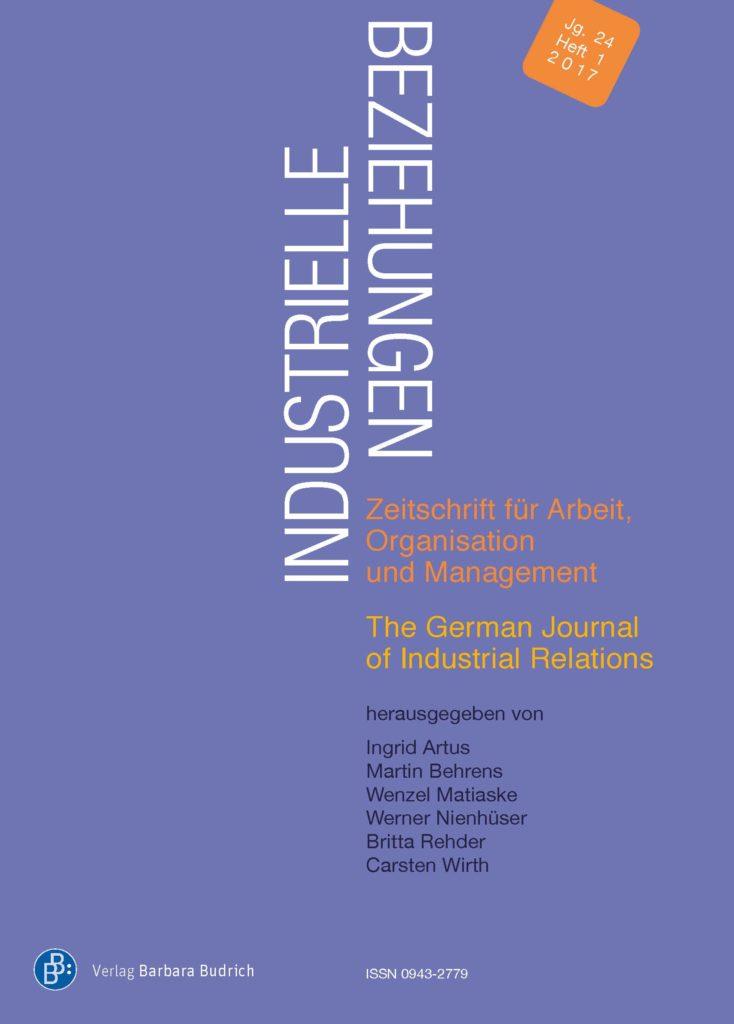 Industrielle Beziehungen. Zeitschrift für Arbeit, Organisation und Management 1-2017: Freie Beiträge