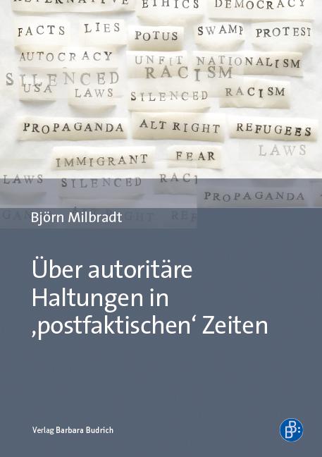 Über autoritäre Haltungen in 'postfaktischen' Zeiten