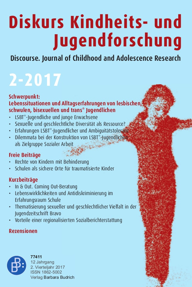Diskurs Kindheits- und Jugendforschung / Discourse. Journal of Childhood and Adolescence Research 2-2017: Lebenssituationen und Alltagserfahrungen von lesbischen, schwulen, bisexuellen und trans* Jugendlichen