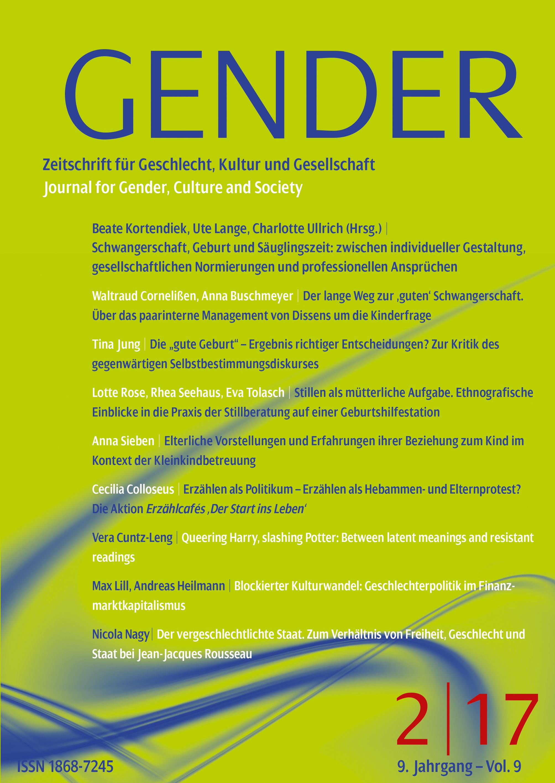 GENDER – Zeitschrift für Geschlecht, Kultur und Gesellschaft 2-2017: Schwangerschaft, Geburt und Säuglingszeit: zwischen individueller Gestaltung, gesellschaftlichen Normierungen und professionellen Ansprüchen