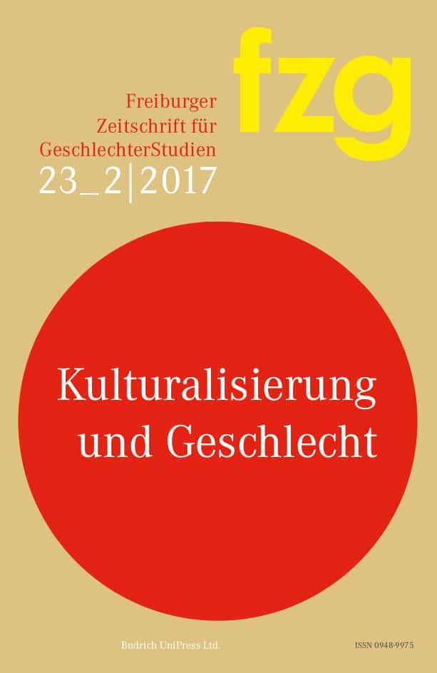 FZG – Freiburger Zeitschrift für GeschlechterStudien 2-2017: Kulturalisierung und Geschlecht