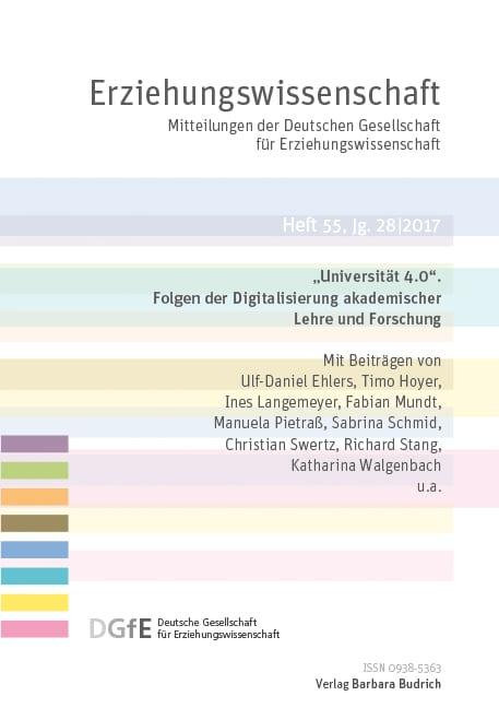 """Erziehungswissenschaft 2-2017: """"Universität 4.0"""". Folgen der Digitalisierung akademischer Lehre und Forschung Erziehungswissenschaft"""