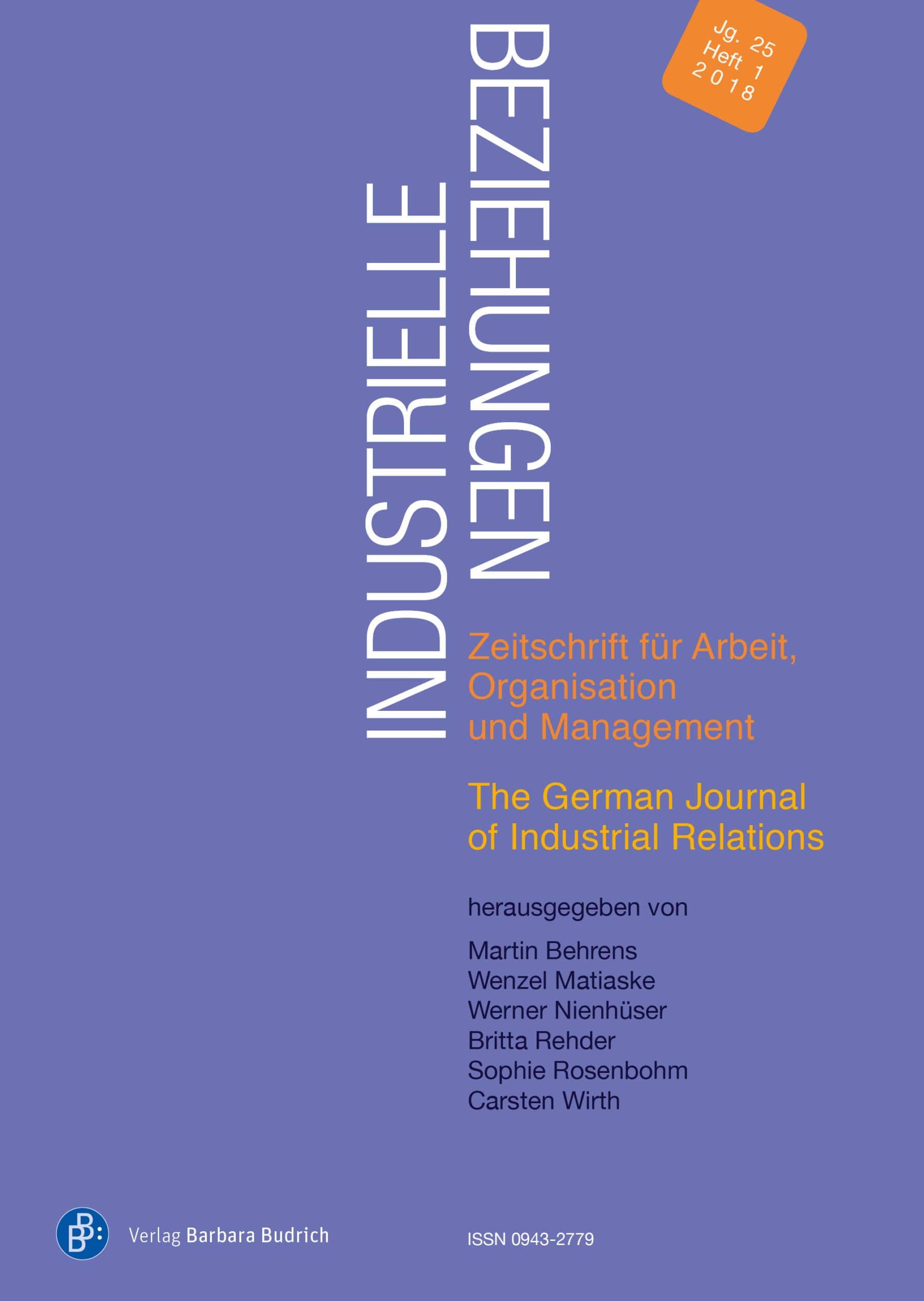 Industrielle Beziehungen. Zeitschrift für Arbeit, Organisation und Management 1-2018: Freie Beiträge