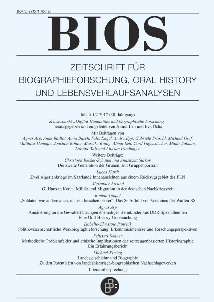 BIOS – Zeitschrift für Biographieforschung, Oral History und Lebensverlaufsanalysen 1+2-2017: Digital Humanities und biographische Forschung