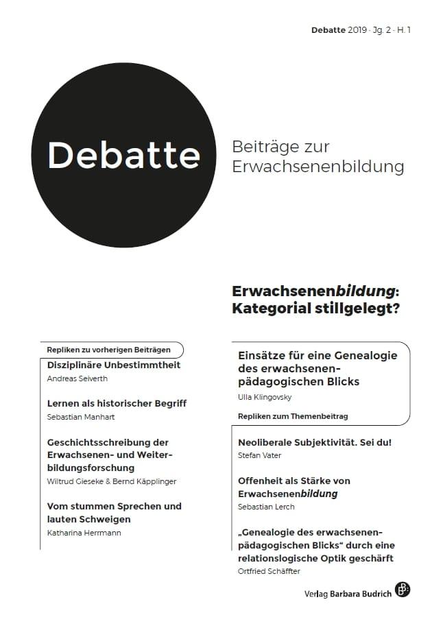 Debatte. Beiträge zur Erwachsenenbildung 1-2019: Erwachsenenbildung: Kategorial stillgelegt?