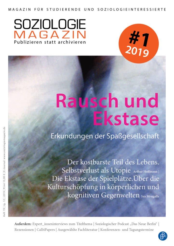 Soziologiemagazin 1-2019: Rausch und Extase – Erkundungen der Spaßgesellschaft