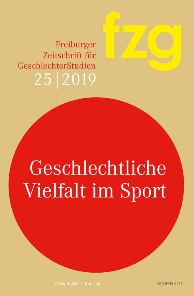 FZG – Freiburger Zeitschrift für GeschlechterStudien 2019: Geschlechtliche Vielfalt im Sport