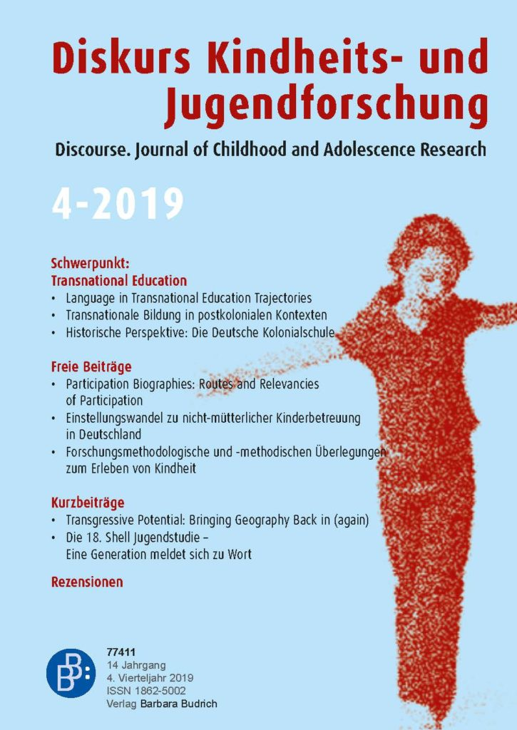 Diskurs Kindheits- und Jugendforschung / Discourse. Journal of Childhood and Adolescence Research 4-2019: Transnational Education. A Concept for Institutional and Individual Perspectives