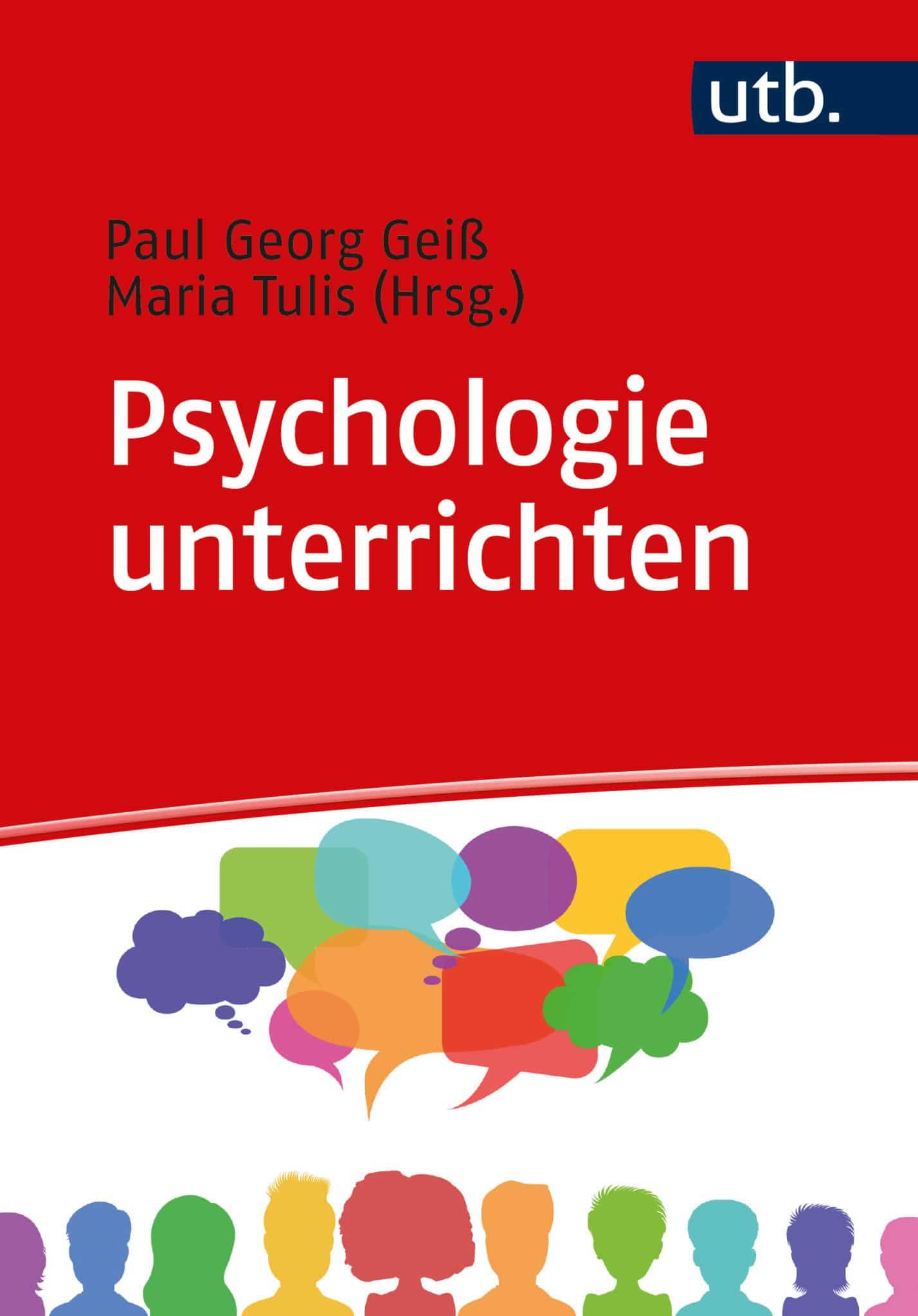 Geiß/Tulis (Hrsg.): Psychologie unterrichten. Fachdidaktische Grundlagen für Deutschland, Österreich und die Schweiz. UTB