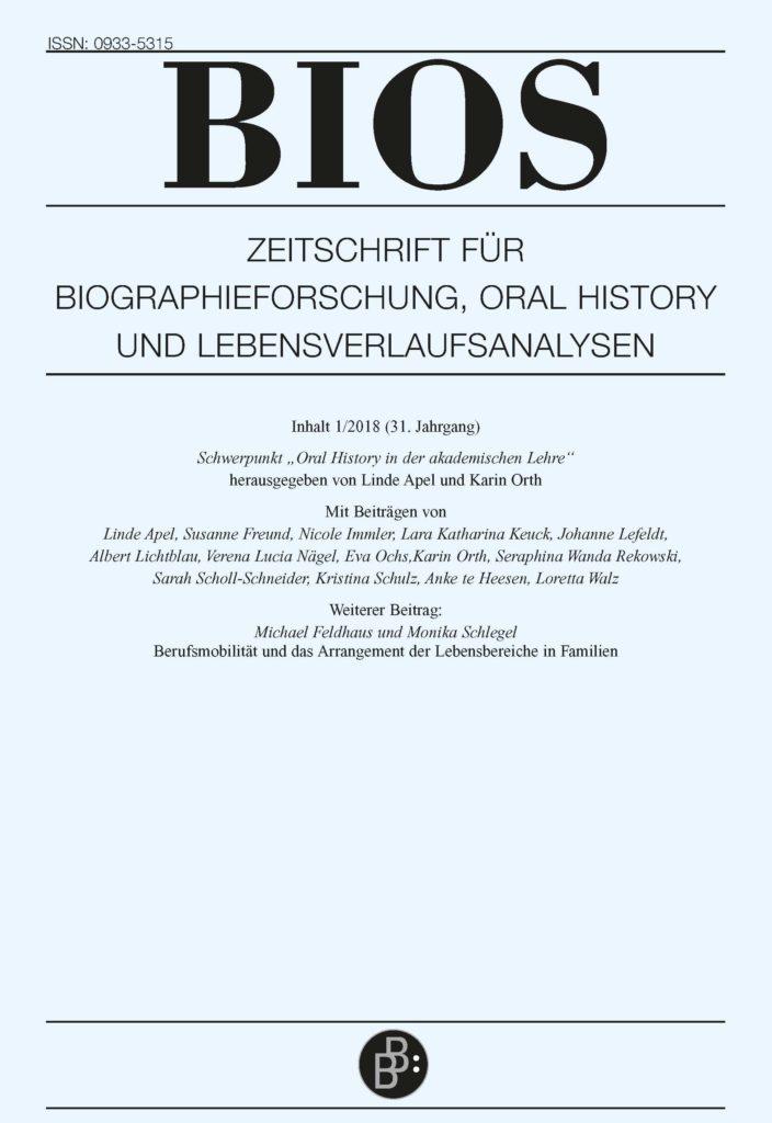 BIOS – Zeitschrift für Biographieforschung, Oral History und Lebensverlaufsanalysen 1-2018: Oral History in der akademischen Lehre