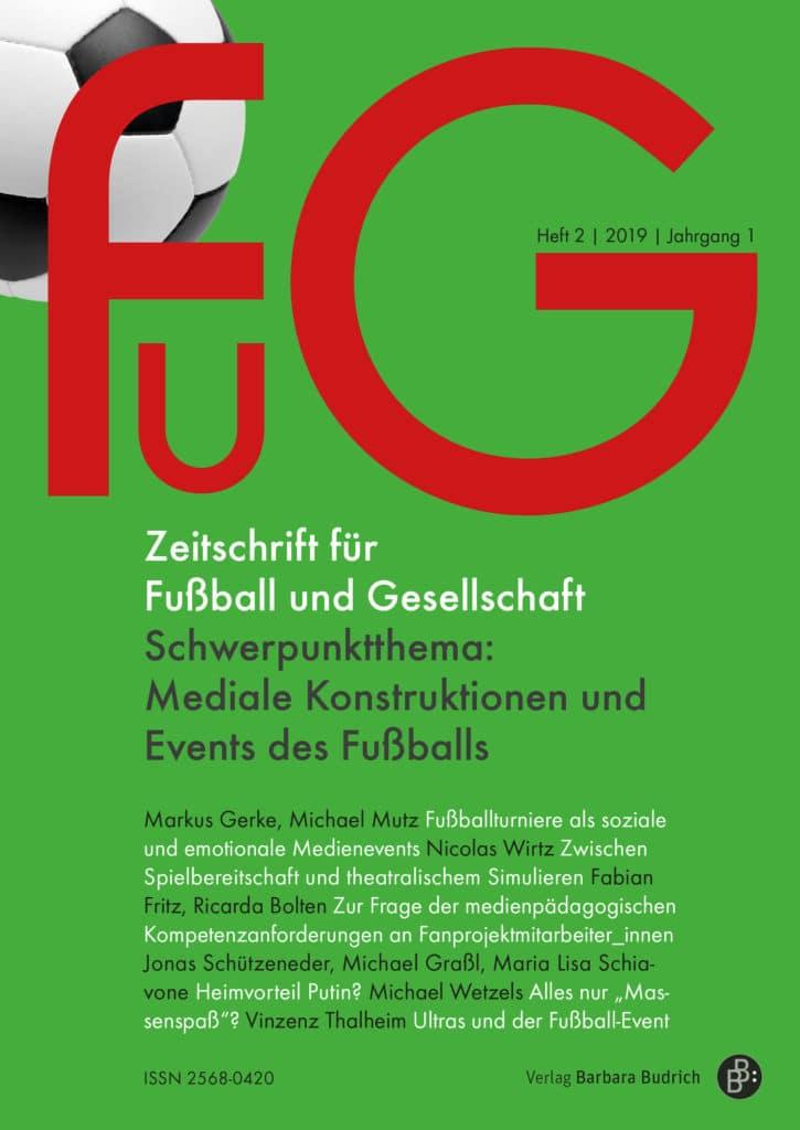 FuG – Zeitschrift für Fußball und Gesellschaft 2-2019: Mediale Konstruktionen und Events des Fußballs
