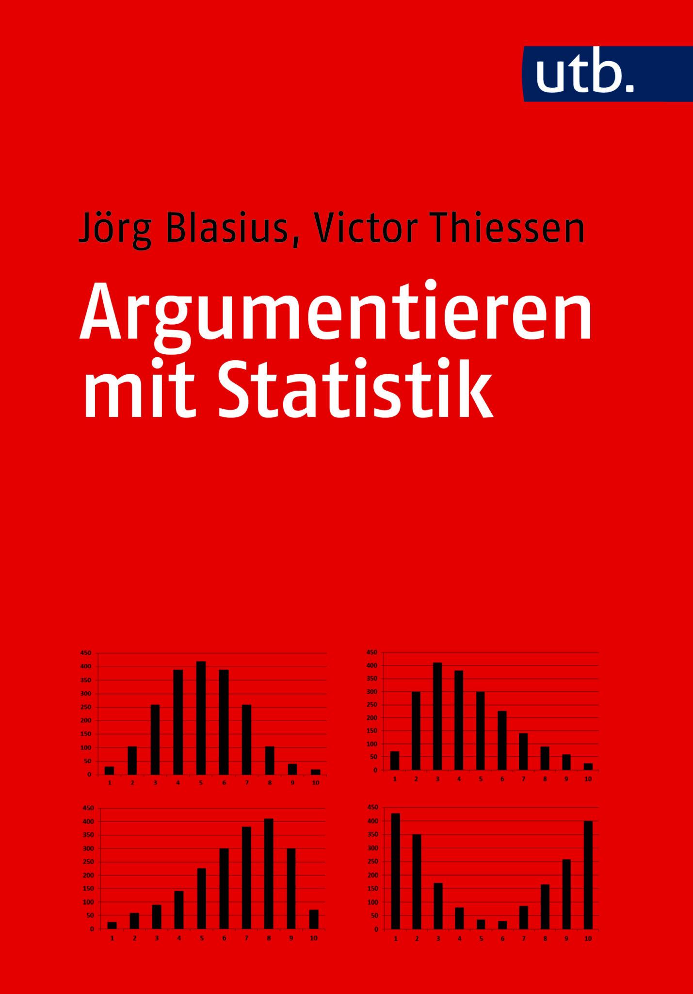 Blasius/Thiessen: Argumentieren mit Statistik. Blasius/Thiessen / Argumentieren mit Statistik. ISBN: 978-3-8252-5465-0. Verlag Barbara Budrich. UTB