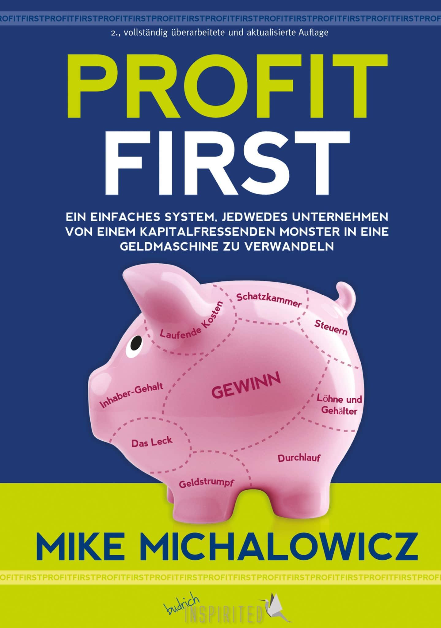 Mike Michalowitcz: Profit First-Ein einfaches System, jedwedes Unternehmen von einem kapitalfressenden Monster in eine Geldmaschine zu verwandeln. Verlag Barbara Budrich, 2020.