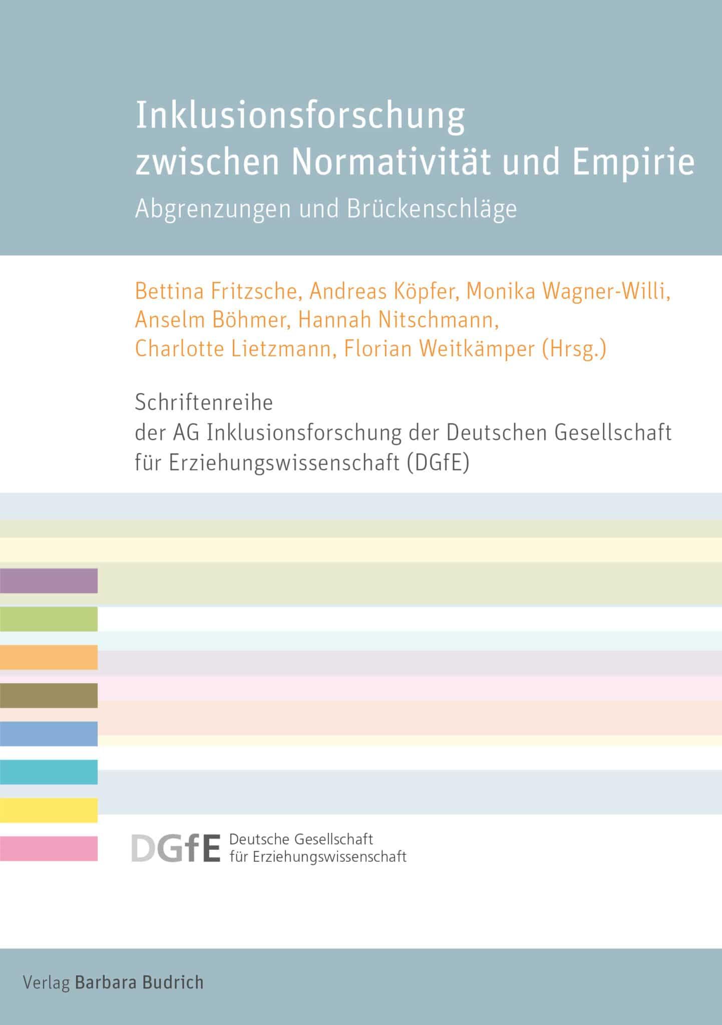 Fritzsche u.a. (Hrsg.): Inklusionsforschung zwischen Normativität und Empirie. Abgrenzungen und Brückenschläge. ISBN: 978-3-8474-2434-5. Verlag Barbara Budrich.