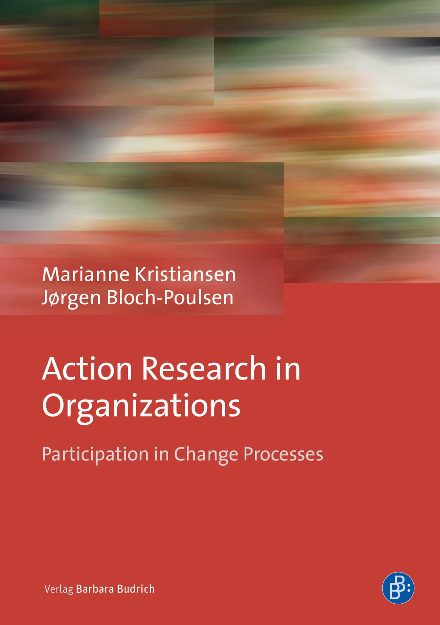 Kristiansen/Bloch-Poulsen: Action Research in Organizations. Participation in Change Processes. Verlag Barbara Budrich. 14.12.2020