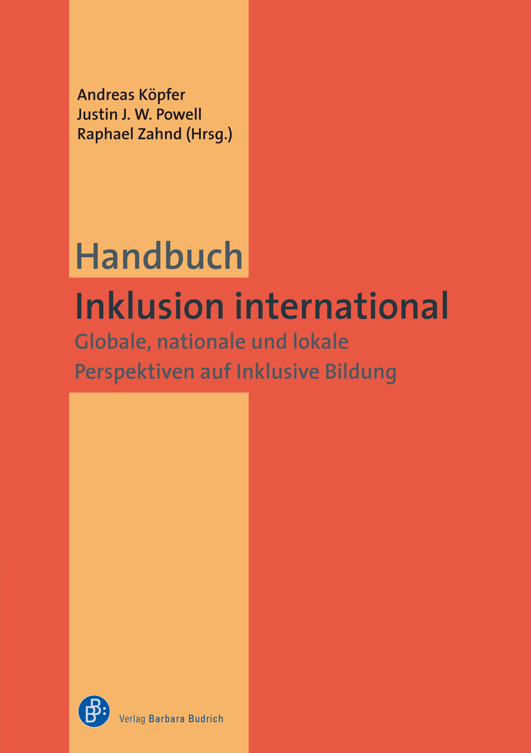 Köpfer/Powell/Zahnd (Hrsg.): Handbuch Inklusion international / International Handbook of Inclusive Education. Globale, nationale und lokale Perspektiven auf Inklusive Bildung / Global, National and Local Perspectives. Verlag Barbara Budrich.
