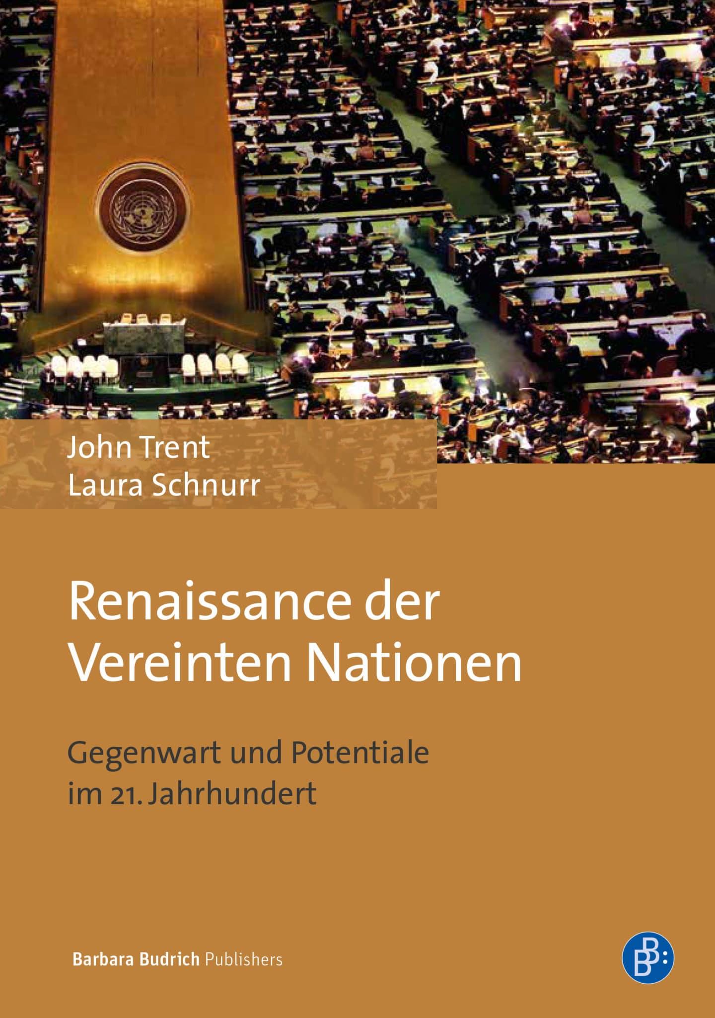 Trent/Schnurr: Renaissance der Vereinten Nationen. Gegenwart und Potentiale im 21. Jahrhundert. Verlag Barbara Budrich. ED. 14.12.2020