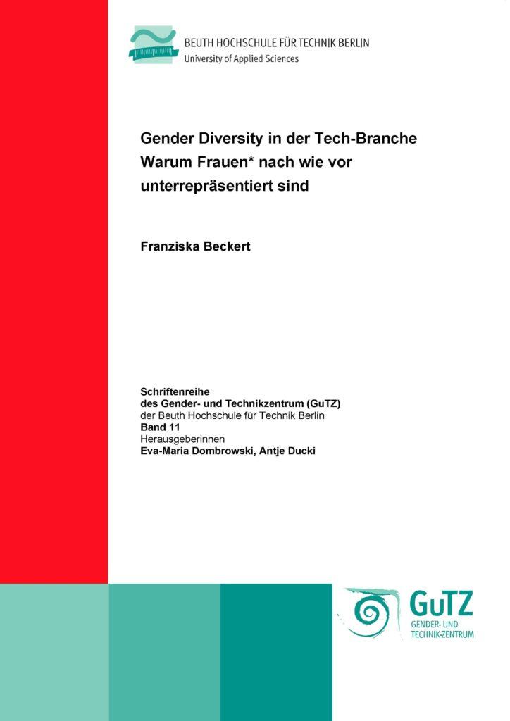 Beckert: Gender Diversity in der Tech-Branche. Warum Frauen* nach wie vor unterrepräsentiert sind. Verlag Barbara Budrich. ED: 14.12.2020