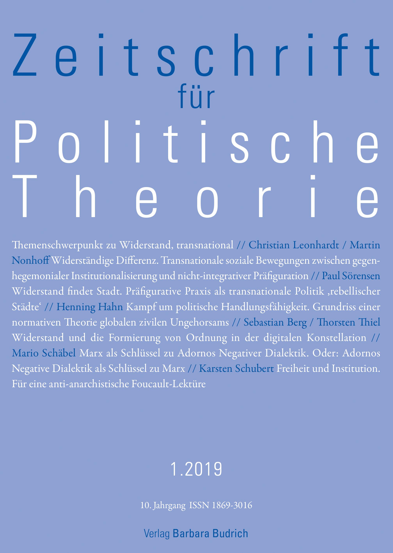 ZPTh – Zeitschrift für Politische Theorie 1-2019: Themenschwerpunkt Widerstand, transnational