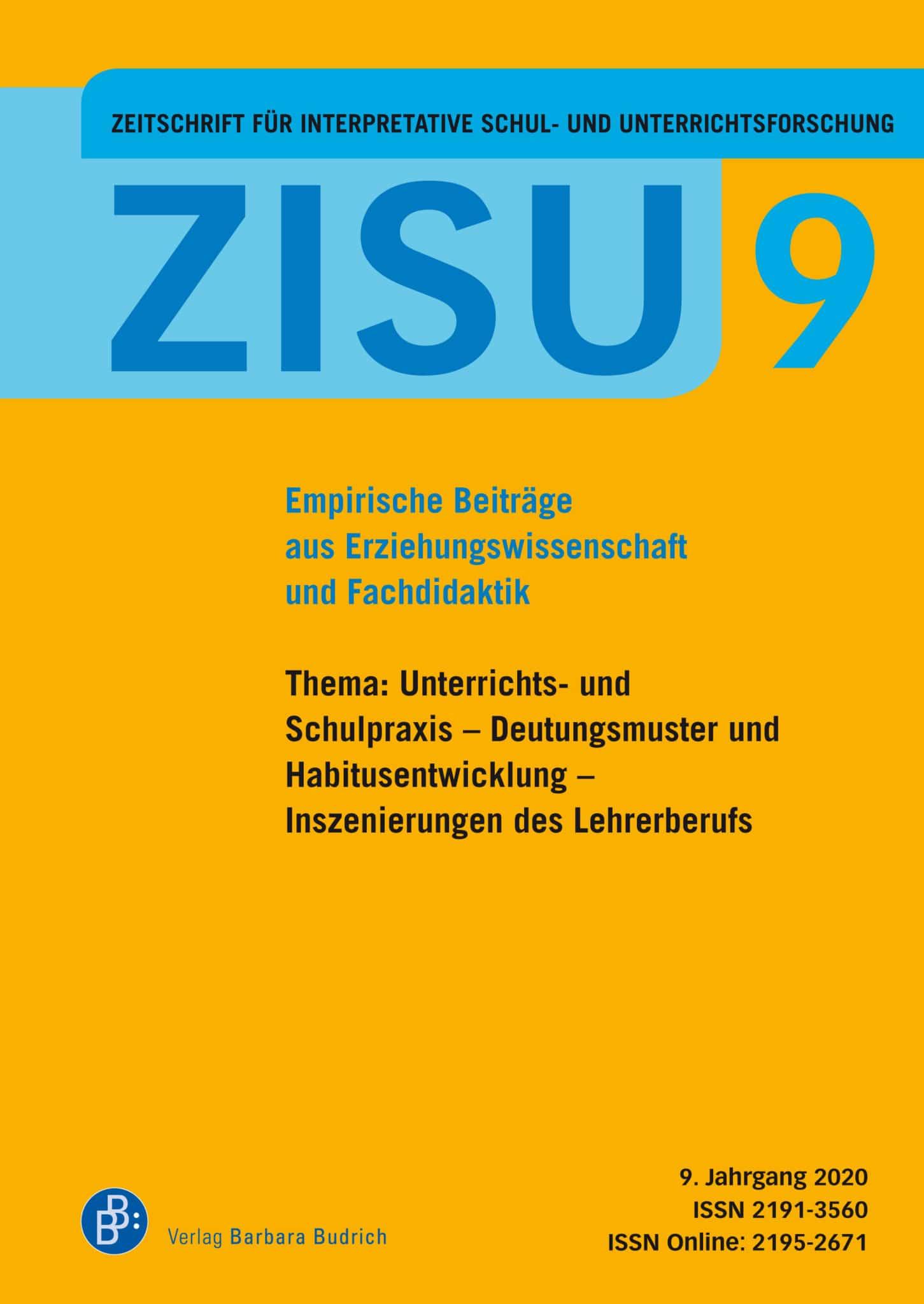 ZISU – Zeitschrift für interpretative Schul- und Unterrichtsforschung 9 (2020): Unterrichts- und Schulpraxis – Deutungsmuster und Habitusentwicklung – Inszenierungen des Lehrerberufs