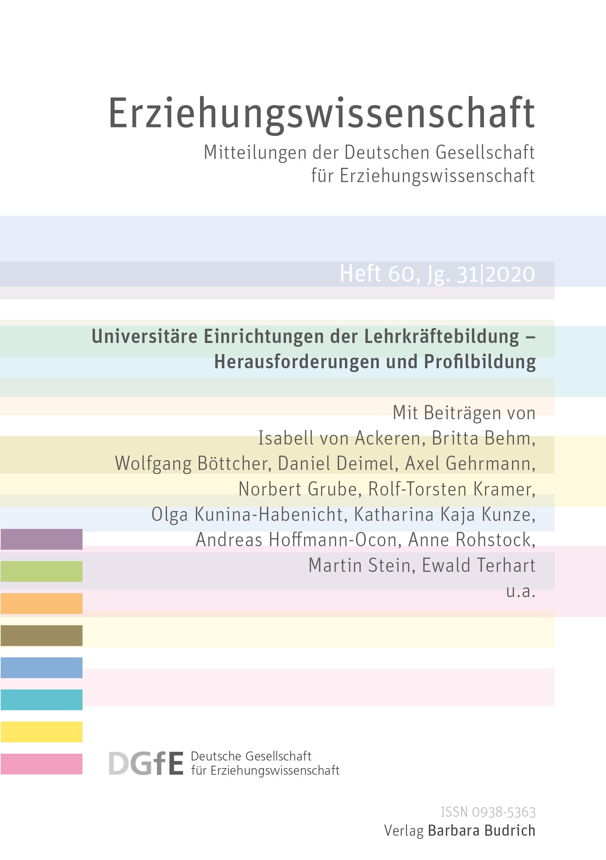 Erziehungswissenschaft 1-2020 (Heft 60): Universitäre Lehrkräftebildung – Herausforderungen und Profilbildung