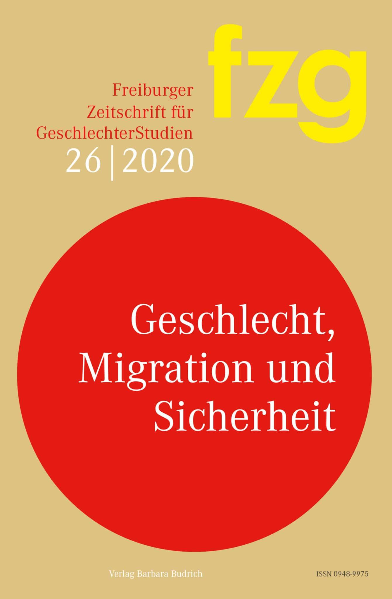 FZG – Freiburger Zeitschrift für GeschlechterStudien 2020: Geschlecht, Migration und Sicherheit